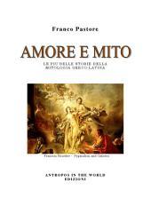 AMORE E MITO: Le più belle storie della mitologia Greco-Latina