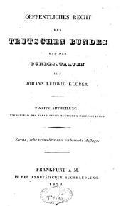 Oeffentliches Recht des teutschen Bundes und der Bundesstaaten: Band 2