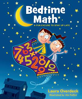 Bedtime Math  A Fun Excuse to Stay Up Late PDF