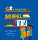 The Beginner S Gospel Story Bible