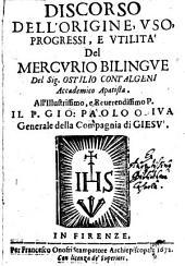 Discorso dell'origine, uso, progressi e utilita del Mercurio bilingue etc