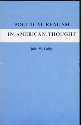 Political Realism in American Thought