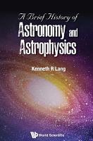 A Brief History of Astronomy and Astrophysics PDF