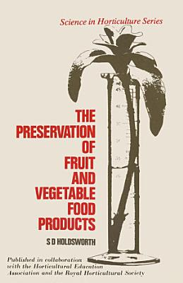 The Preservation of Fruit and Vegetable Food Products PDF