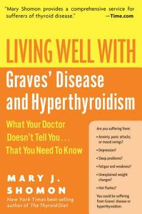 Living Well with Graves  Disease and Hyperthyroidism Book