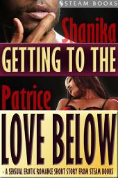 Getting to the Love Below - A Sensual Erotic Romance Short Story from Steam Books