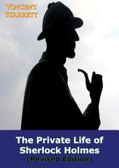 The Private Life of Sherlock Holmes [Revised Edition]
