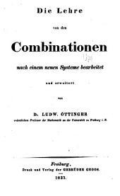 Die Lehre von den Combinationen: nach einem neuen Systeme bearbeitet und erweitert