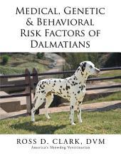 Medical, Genetic & Behavioral Risk Factors of Dalmatians