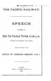 The Pacific Railway: Speech Delivered in the House of Commons - Session 1880-1