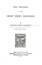 The Prophet of the Great Smoky Mountains: by Charles Egbert Craddock
