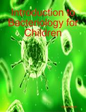 Introduction to Bacteriology for Children