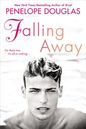 Falling Away: The Fall Away Series
