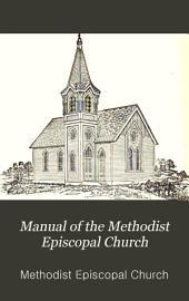 Manual of the Methodist Episcopal Church: Volume 2