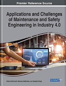 Applications and Challenges of Maintenance and Safety Engineering in Industry 4 0