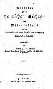 Beyträge zu den deutschen Rechten des Mittelalters