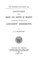 Lectures on the Origin and Growth of Religion as Illustrated by the Religion of the Ancient Hebrews PDF