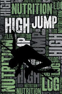 High Jump Nutrition Log and Diary: High Jump Nutrition and Diet Training Log and Journal for Athlete and Coach - High Jump Notebook Tracker