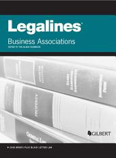 Legalines on Business Associations, Keyed to Klein, 8th: Edition 8