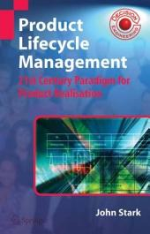Product Lifecycle Management: 21st Century Paradigm for Product Realisation