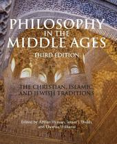 Philosophy in the Middle Ages: The Christian, Islamic, and Jewish Traditions, Edition 3