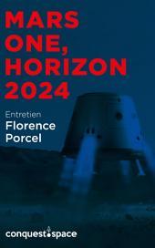 Mars One, horizon 2024: Entretien avec Florence Porcel