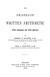 The Franklin Written Arithmetic: With Examples for Oral Practice