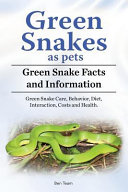 Green Snakes as Pets. Green Snake Facts and Information. Green Snake Care, Behavior, Diet, Interaction, Costs and Health.
