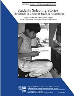 Students selecting stories   the effects of choice in reading assessment   results from the NAEP Reader special study of the 1994 National Assessment of Educational Progress Book