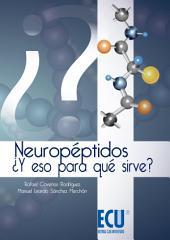 Neuropéptidos ¿y eso para qué sirve?