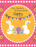 Happy Easter Dot Markers Activity Book PDF