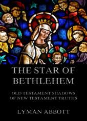 The Star of Bethlehem. Old Testament shadows of New Testament truths