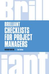Brilliant Checklists for Project Managers revised 2nd edn: Edition 2