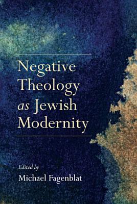 Negative Theology as Jewish Modernity PDF