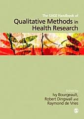 The SAGE Handbook of Qualitative Methods in Health Research