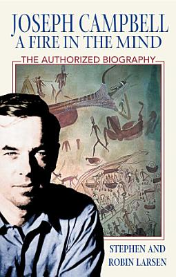 Joseph Campbell  A Fire in the Mind