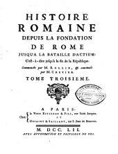 Histoire romaine depuis la fondation de Rome jusqu'à la bataille d'Actium ... Commencée par M. Rollin et continuée par M. Crevier: Volume3