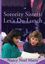 Sorority Sisters Let S Do Lunch Book PDF