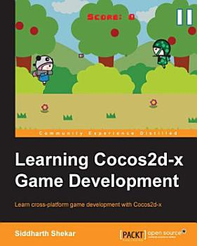 Learning Cocos2d x Game Development PDF