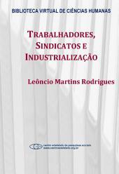 Trabalhadores, sindicatos e industrialização