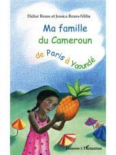 Ma famille du Cameroun de Paris à Yaoundé