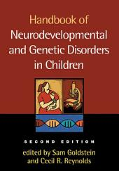 Handbook of Neurodevelopmental and Genetic Disorders in Children, 2/e: Edition 2