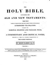 The Holy Bible: Containing the Old and New Testaments ... : with a Commentary and Critical Notes Designed to Help to a Better Understanding of the Sacred Writings, Volume 1