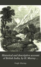 Historical and descriptive account of British India, by H. Murray [and others].