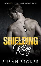 Shielding Riley: A Special Forces Military Romantic Suspense