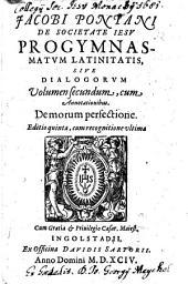 Progymnasmatum latinitatis sive dialogorum Volumen ...: De morum perfectione, Volume 2