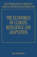 The Economics of Climate Resilience and Adaptation