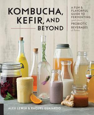 Kombucha  Kefir  and Beyond