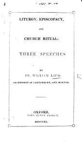 Liturgy, Episcopacy and Church Ritual: Three Speeches