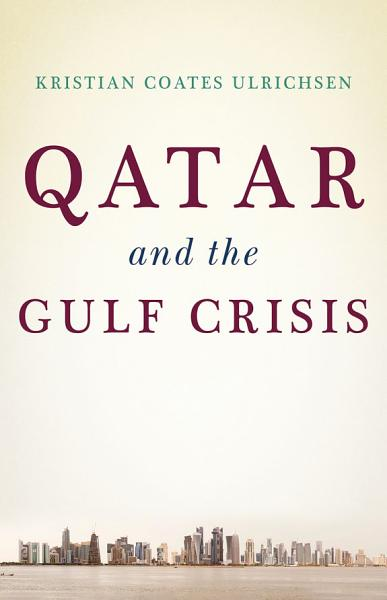 Download Qatar and the Gulf Crisis Book